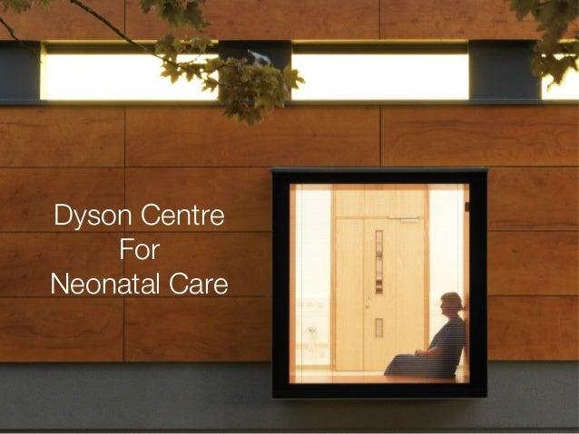 Dyson Centre For Neonatal Care