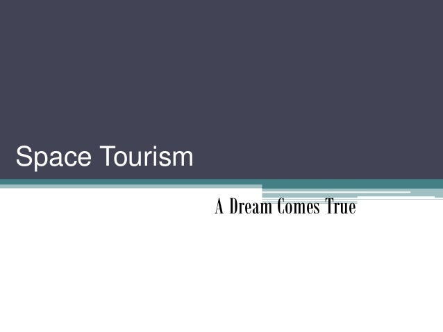 Space Tourism A Dream Comes True
