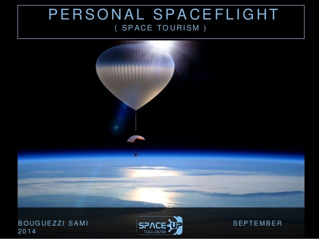 PERSONAL SPACEF L IGHT  ( SPACE TOURISM )  BOUGUEZ Z I SAMI SEPTEMBER  2014