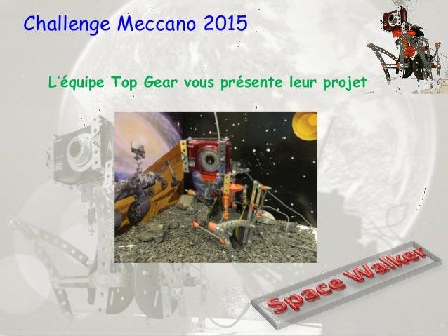 Challenge Meccano 2015 L'équipe Top Gear vous présente leur projet