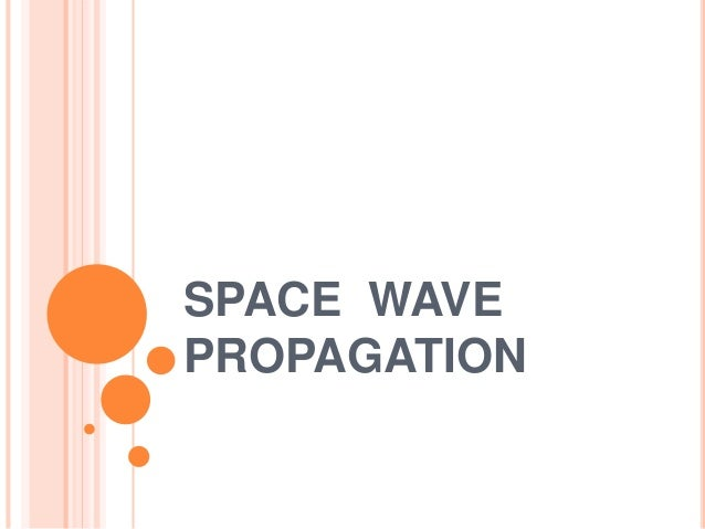 Space wave propagation ppt