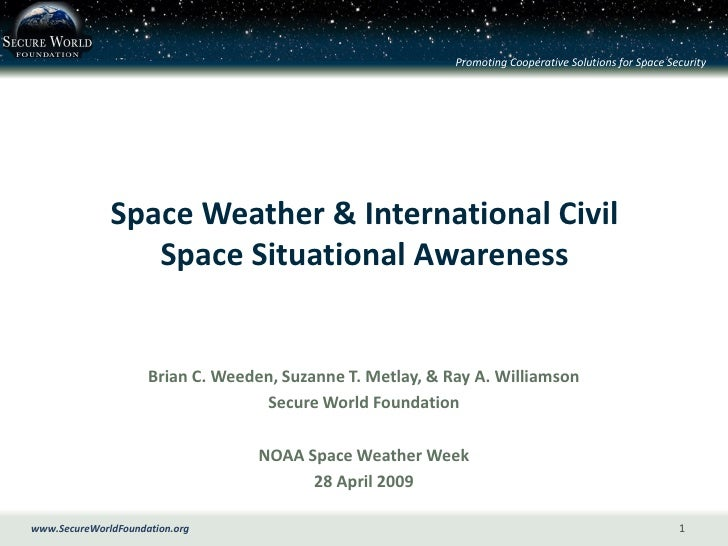 Promoting Cooperative Solutions for Space Security                   Space Weather & International Civil                  ...