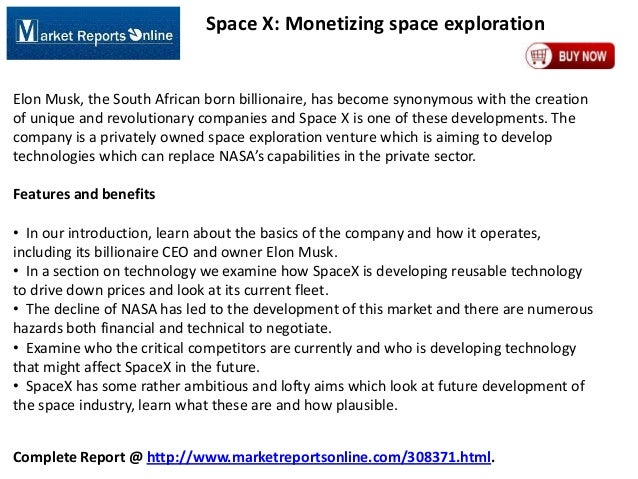 Space X: Monetizing space exploration  Elon Musk, the South African born billionaire, has become synonymous with the creat...