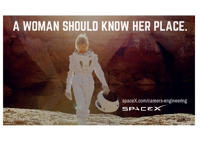 MEN ARE FROM MARS. WOMEN ARE ON MARS. spaceX.com/careers-engineering