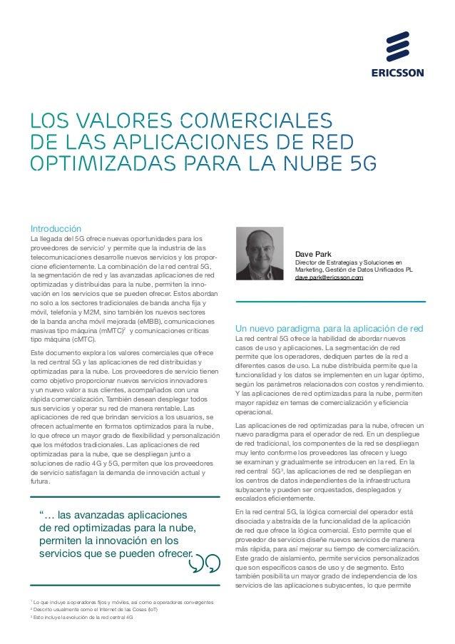 LOS VALORES COMERCIALES DE LAS APLICACIONES DE RED OPTIMIZADAS PARA LA NUBE 5G Introducción La llegada del 5G ofrece nueva...