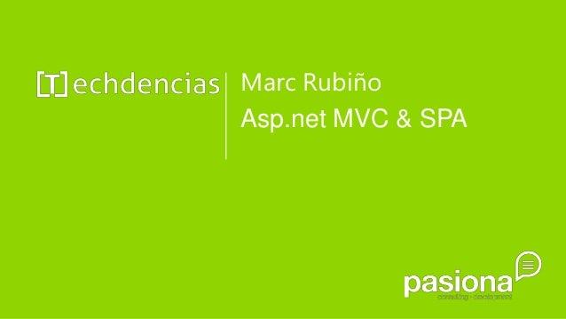 Marc Rubiño Asp.net MVC & SPA