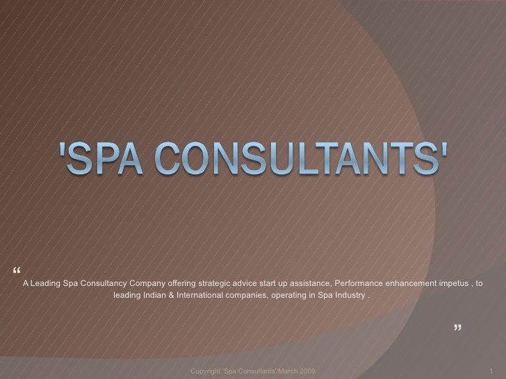 "<ul><li>""  A Leading Spa Consultancy Company offering strategic advice start up assistance, Performance enhancement impetu..."