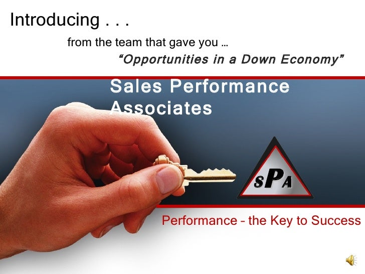 """Introducing . . . from the team that gave you … """" Opportunities in a Down Economy"""" Sales Performance Associates S P A S P A"""