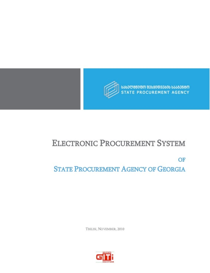 ELECTRONIC PROCUREMENT SYSTEM                                  OFSTATE PROCUREMENT AGENCY OF GEORGIA        TBILISI, NOVEM...