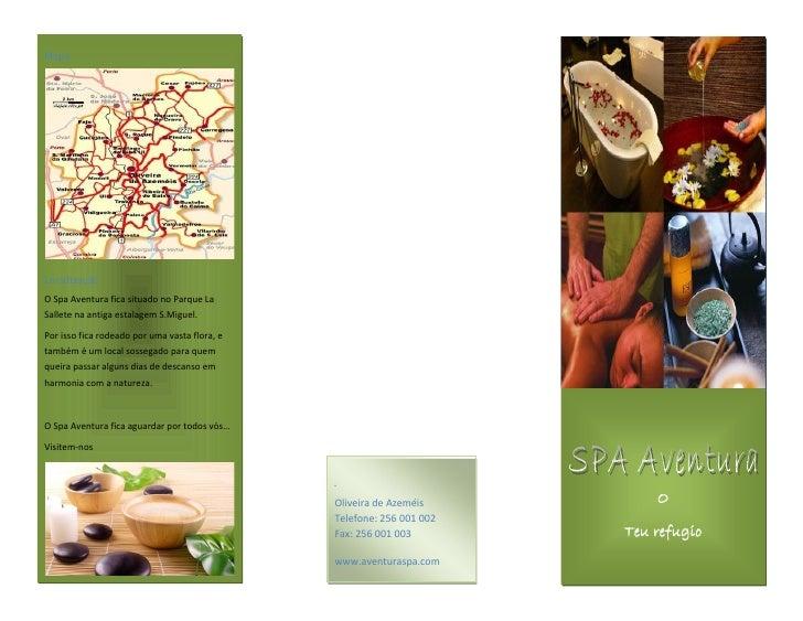Mapa     Localização O Spa Aventura fica situado no Parque La Sallete na antiga estalagem S.Miguel.  Por isso fica rodeado...