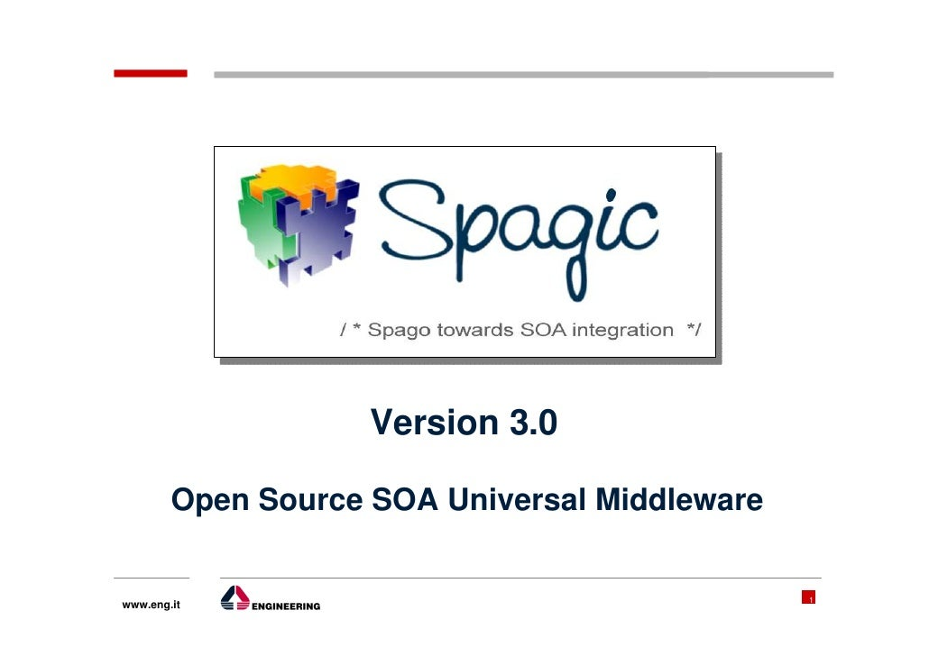 Version 3.0          Open Source SOA Universal Middleware                                                 1 www.eng.it