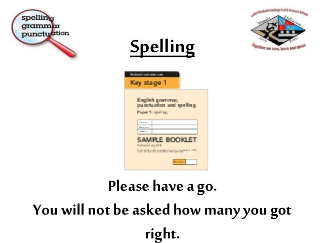 Spelling • Allchildrenneed to be segmenting spoken words into phonemes and representing these by knowngraphemes. • All Y1 ...