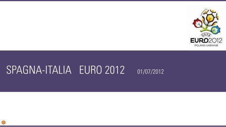 SPAGNA-ITALIA EURO 2012   01/07/2012