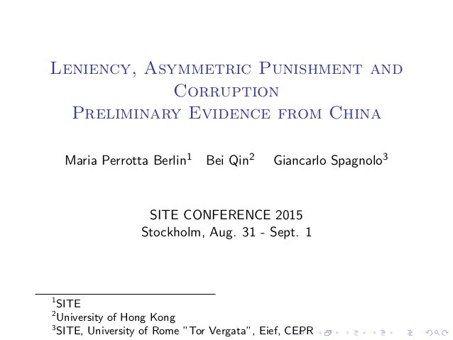 Leniency, Asymmetric Punishment and Corruption Preliminary Evidence from China Maria Perrotta Berlin1 Bei Qin2 Giancarlo S...