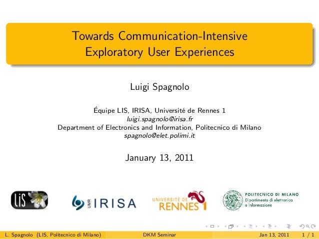 Towards Communication-Intensive                             Exploratory User Experiences                                  ...