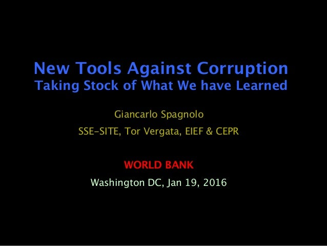 New Tools Against Corruption Taking Stock of What We have Learned Giancarlo Spagnolo SSE-SITE, Tor Vergata, EIEF & CEPR  ...
