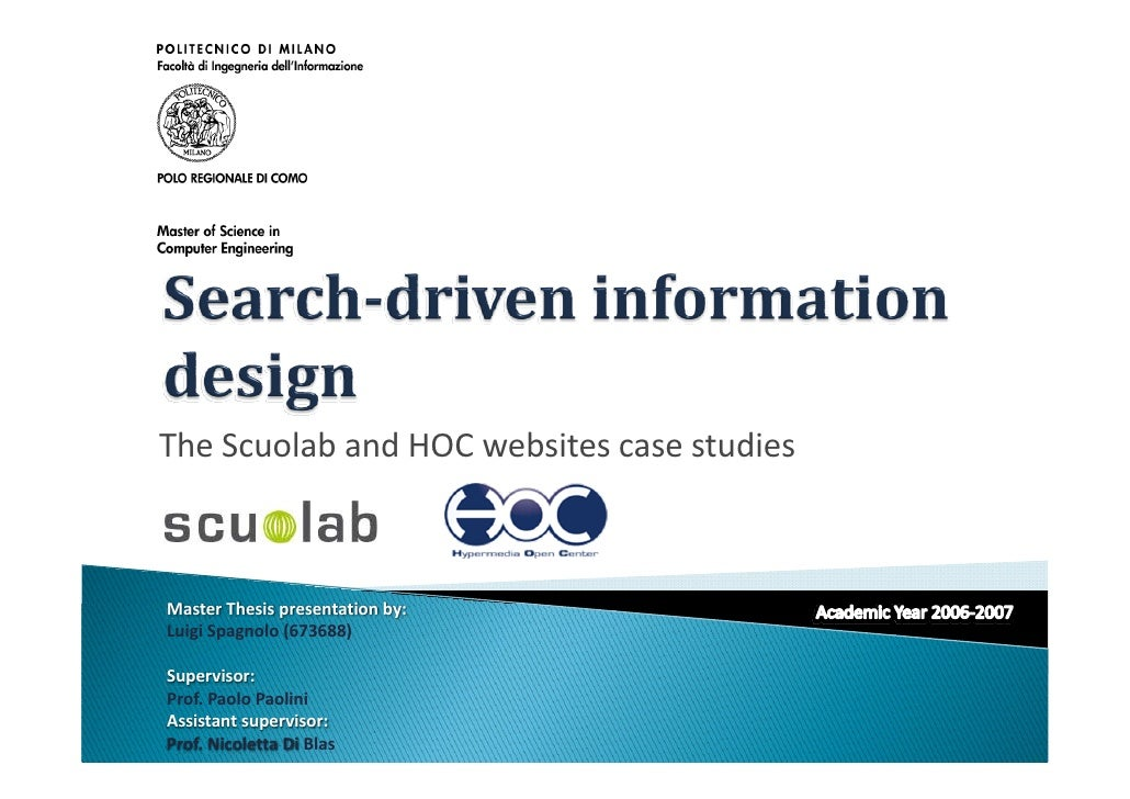 The Scuolab and HOC websites case studies    Master Thesis presentation by: Luigi Spagnolo (673688)  Supervisor: Prof. Pao...