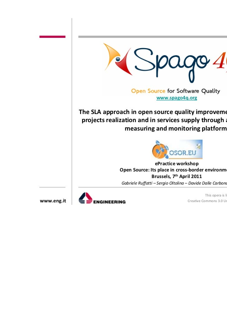 www.spago4q.org             The SLA approach in open source quality improvement in products &              projects realiz...