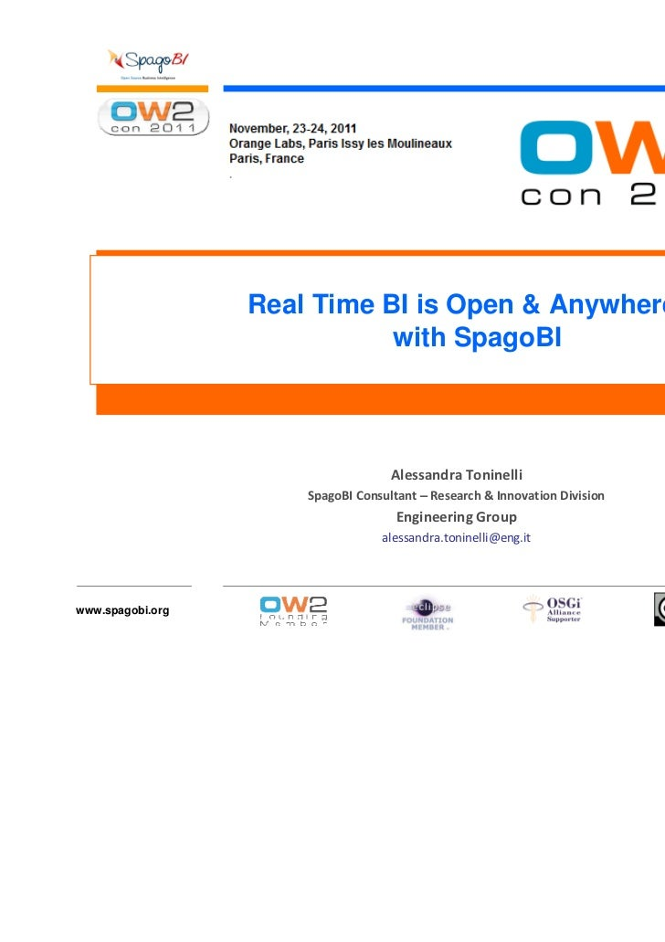 Real Time BI is Open & Anywhere                             with SpagoBI                                    Alessandra Ton...