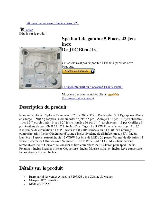 http://astore.amazon.fr/budisantosodi-21PanierDétails sur le produitSpa haut de gamme 5 Places 42 JetsinoxDe JFC Bien être...