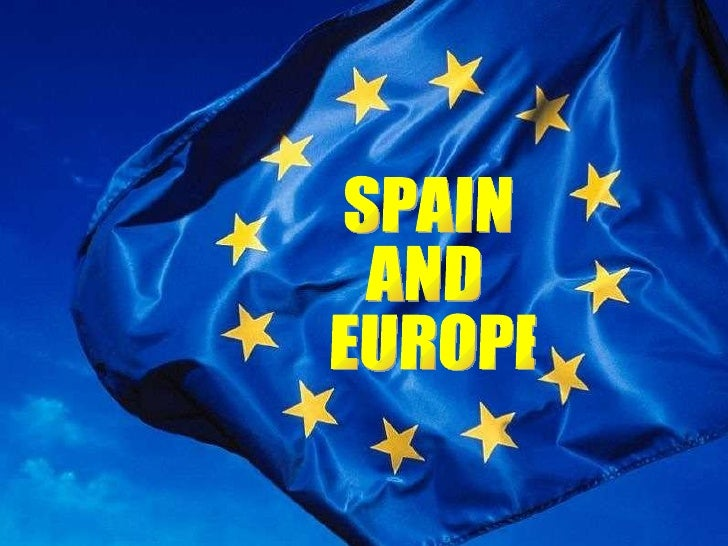 SPAIN AND EUROPE