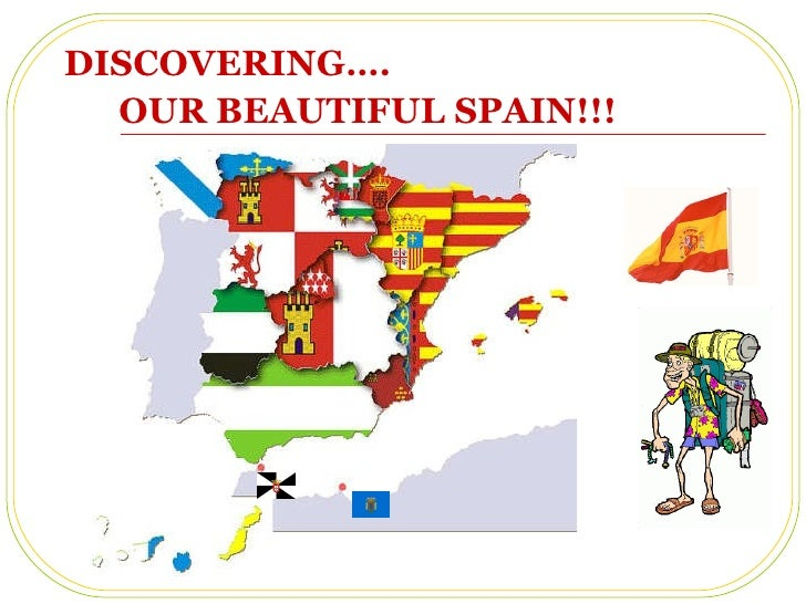 DISCOVERING…. OUR BEAUTIFUL SPAIN!!!