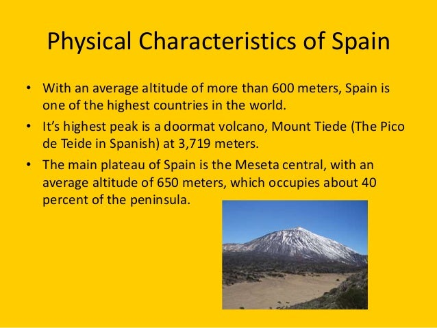 the main characteristics of spain Spain's geography and landforms, including information on the meseta plateau, cordillera cantabrica, pyrenees, ebro river basin, strait of gibraltar - by worldatlascom.