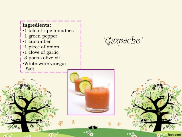 Ingredients:-1 kilo of ripe tomatoes                           'Gazpacho'-1 green pepper-1 cucumber-1 piece of onion-1 clo...