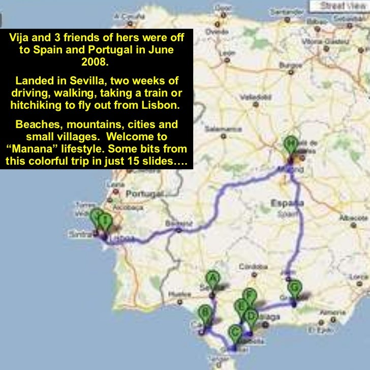 Vija and 3 friends of hers were off to Spain and Portugal in June 2008.  Landed in Sevilla, two weeks of driving, walking,...