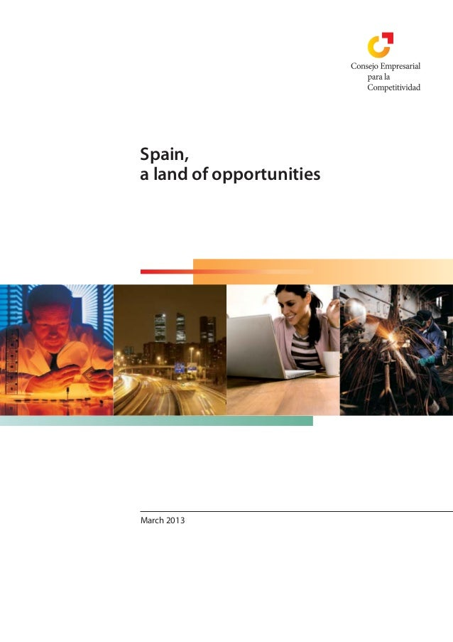 Spain,                                                             a land of opportunities                            Spai...