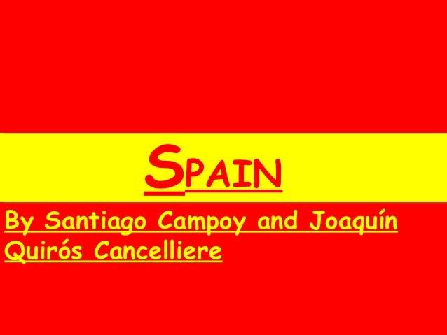 SPAIN By Santiago Campoy and Joaquín Quirós Cancelliere