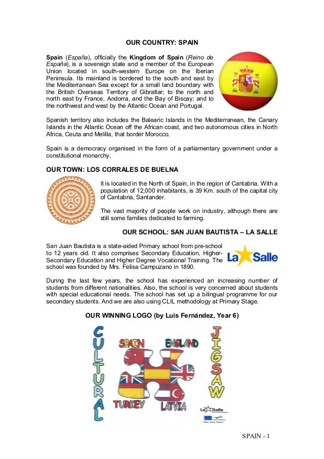 OUR COUNTRY: SPAIN Spain (España), officially the Kingdom of Spain (Reino de España), is a sovereign state and a member of...