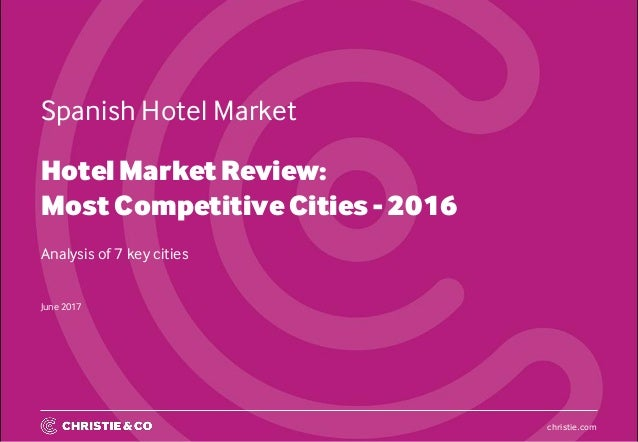 christiecom hotel market review most competitive cities 2016 analysis of 7 key