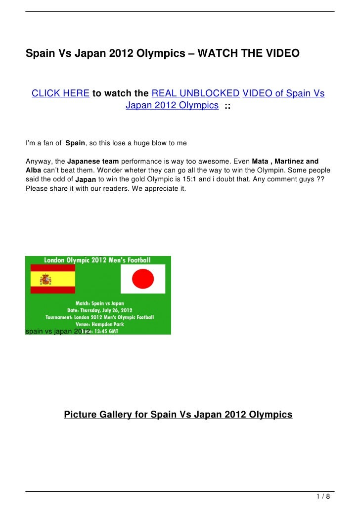 Spain Vs Japan 2012 Olympics – WATCH THE VIDEO CLICK HERE to watch the REAL UNBLOCKED VIDEO of Spain Vs                   ...