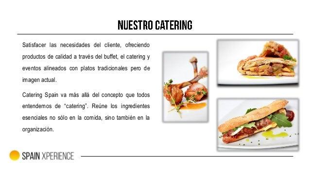 Spain Xperience: Comercialización de las galerías Catering Spain: Realización logística de producto Luxury Cluster: Netwok...