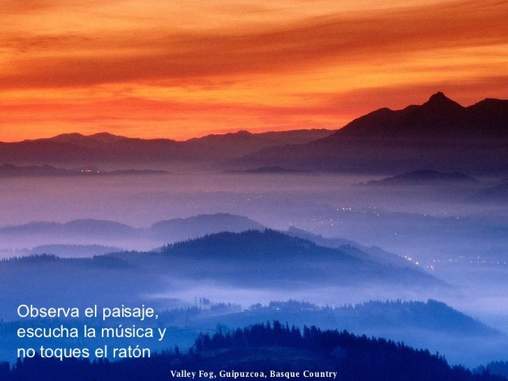 Valley Fog, Guipuzcoa, Basque Country Observa el paisaje, escucha la música y no toques el ratón