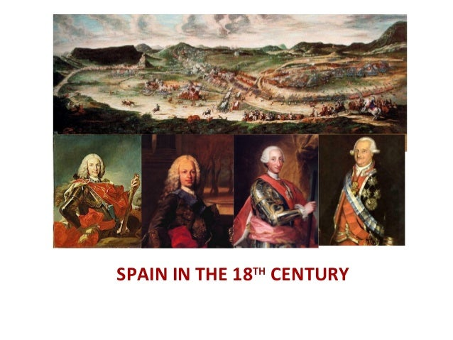 SPAIN IN THE 18TH CENTURY