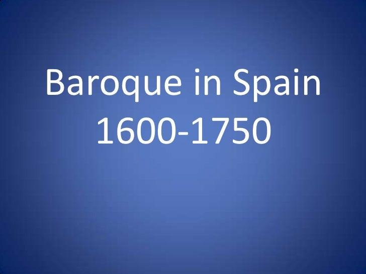 Baroque in Spain<br />1600-1750<br />
