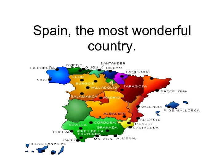 Spain, the most wonderful country.
