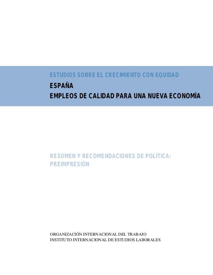 ESTUDIOS SOBRE EL CRECIMIENTO CON EQUIDADESPAÑAEMPLEOS DE CALIDAD PARA UNA NUEVA ECONOMÍARESUMEN Y RECOMENDACIONES DE POLÍ...