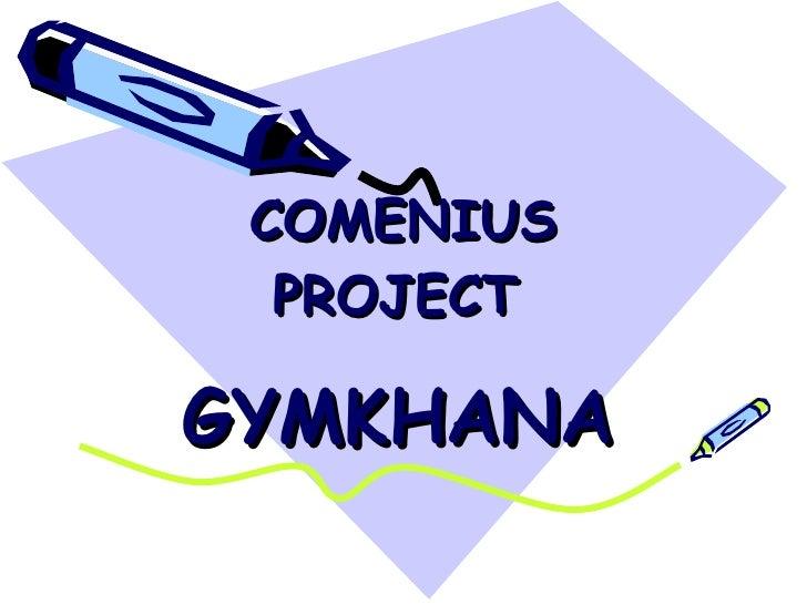 COMENIUS PROJECT   GYMKHANA