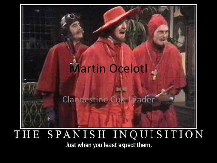 Martin Ocelotl  Clandestine Cult Leader