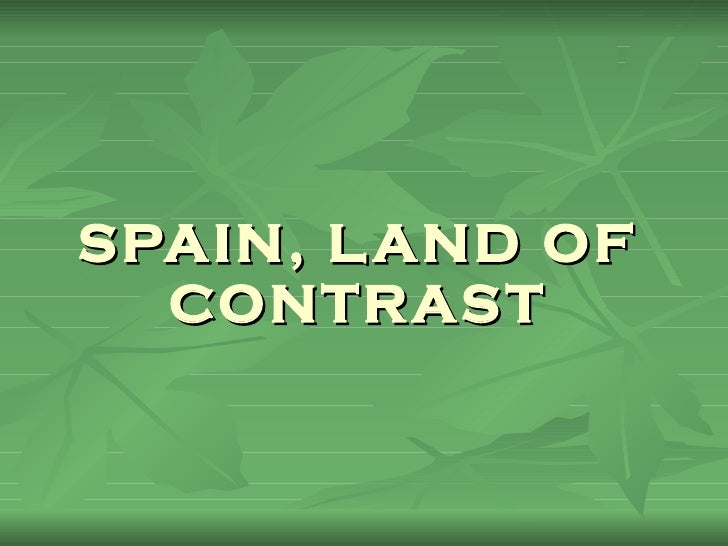 SPAIN, LAND OF CONTRAST