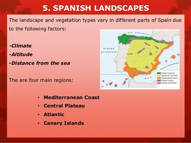 C. ATLANTIC/OCEANIC The Atlantic region goes along the north coast of Spain from Galicia to the Pyrenees, including the Ca...