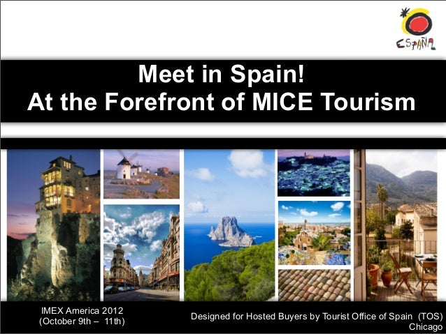 Meet in Spain!At the Forefront of MICE Tourism IMEX America 2012                        Designed for Hosted Buyers by Tour...