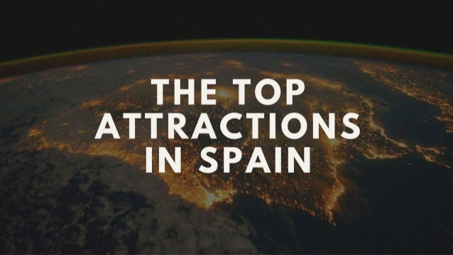 THETOP  ATTRACTIONS INSPAIN