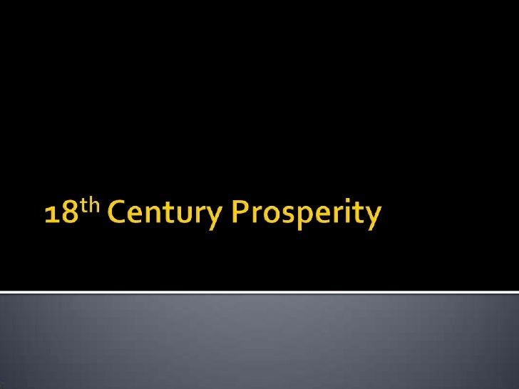 18th Century Prosperity<br />
