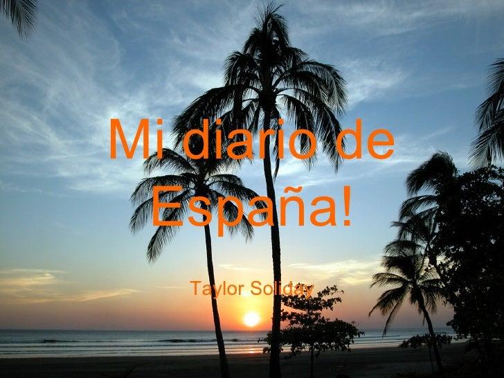 Mi diario de España!   Taylor Soliday