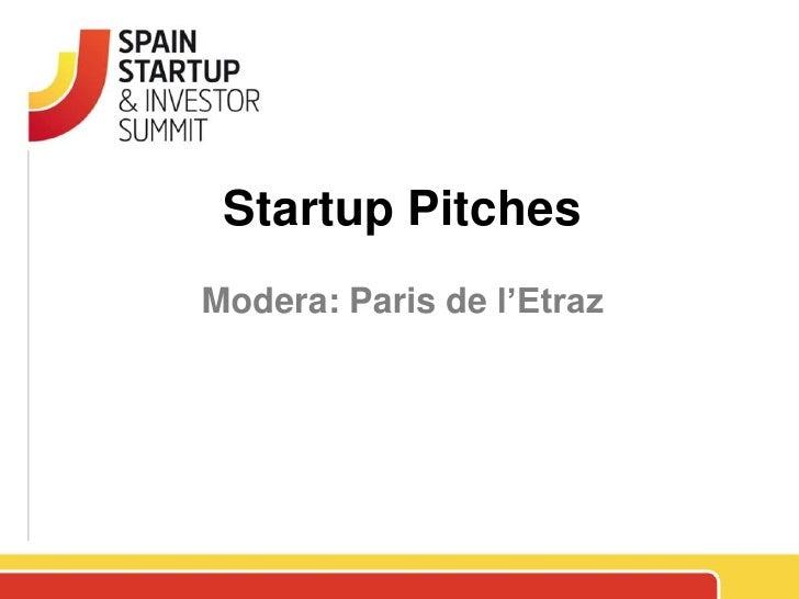 Startup PitchesModera: Paris de l'Etraz