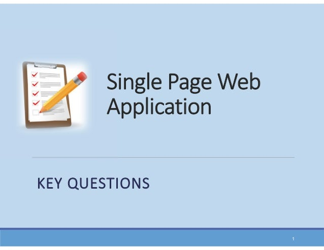 Single Page Web Application KEY QUESTIONS 1